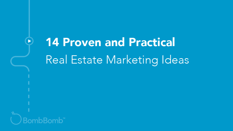 14 Proven and Practical Real Estate Marketing Ideas