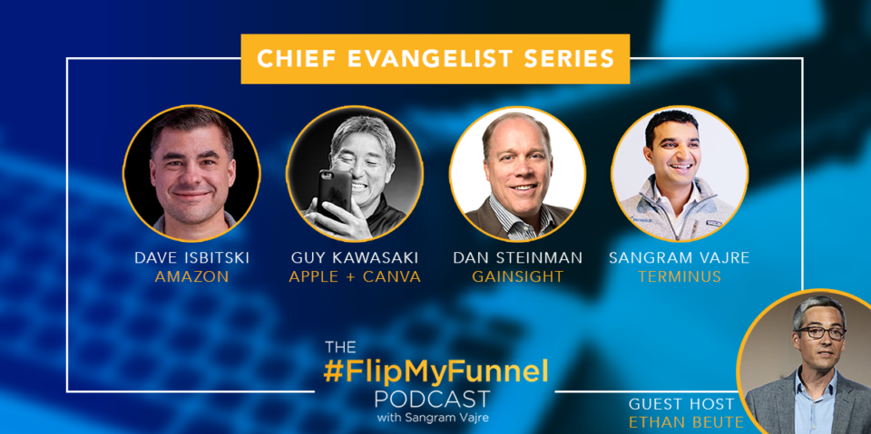Guy Kawasaki, Apple, Amazon, Gainsight, Terminus, Sangram Vajre, Ethan Beute, #FlipMyFunnel, Chief Evangelist