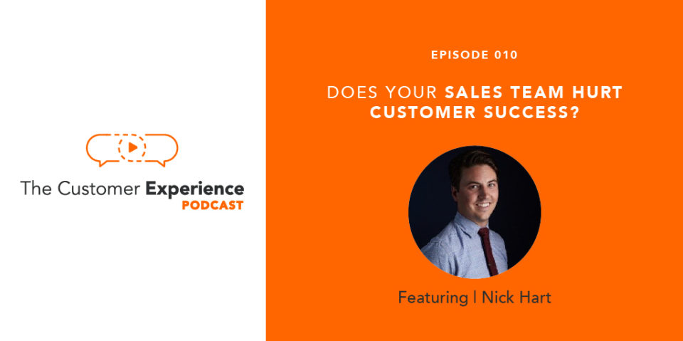 Does Your Sales Team Hurt Customer Success? featuring Nick Hart image