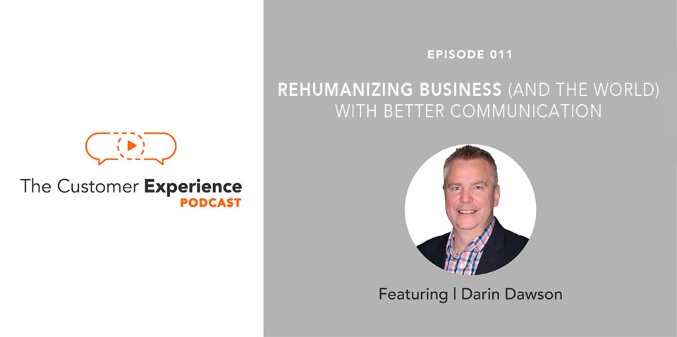 Rehumanizing Business (and the World) with Better Communication featuring Darin Dawson image
