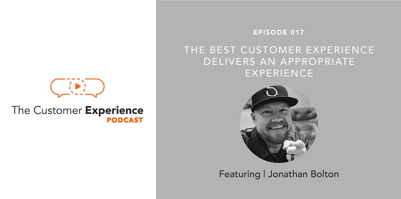 The Best Customer Experience Delivers an Appropriate Experience