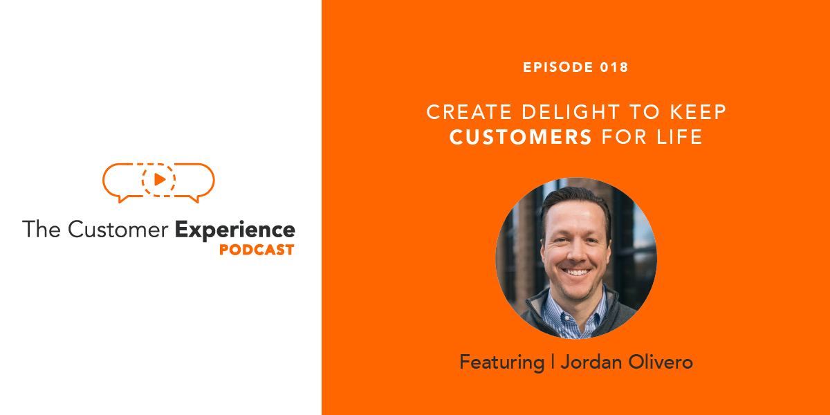 Create Delight to Keep Customers for Life featuring Jordan Olivero image