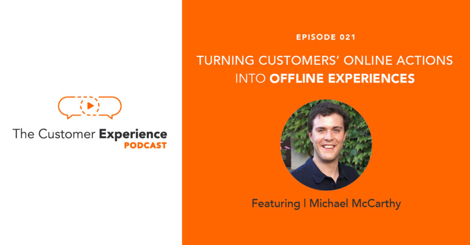 Turning Customers' Online Actions into Offline Experiences featuring Michael McCarthy image
