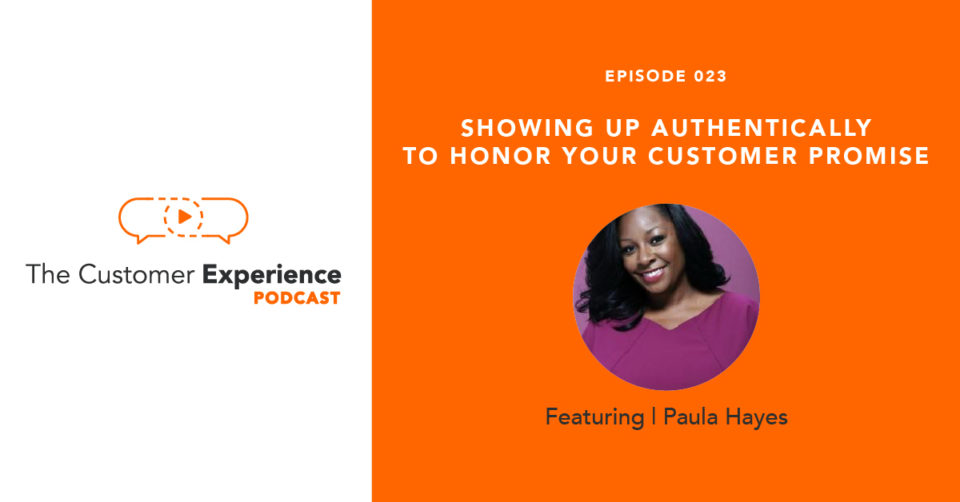 Showing Up Authentically To Honor Your Customer Promise featuring Paula Hayes image