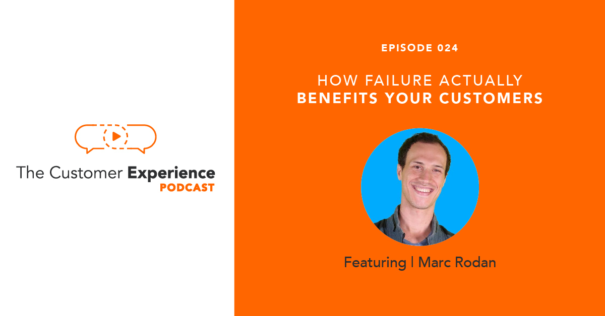 How Embracing Failure Actually Benefits Your Customers featuring Marc Rodan image