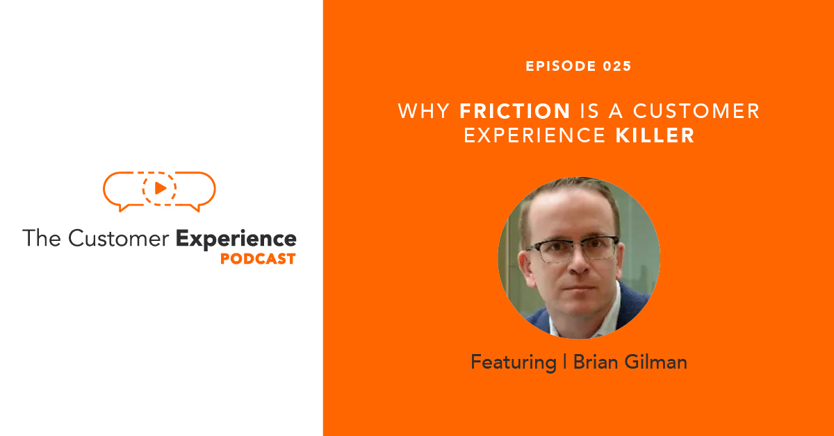Why Friction Is A Customer Experience Killer featuring Brian Gilman image