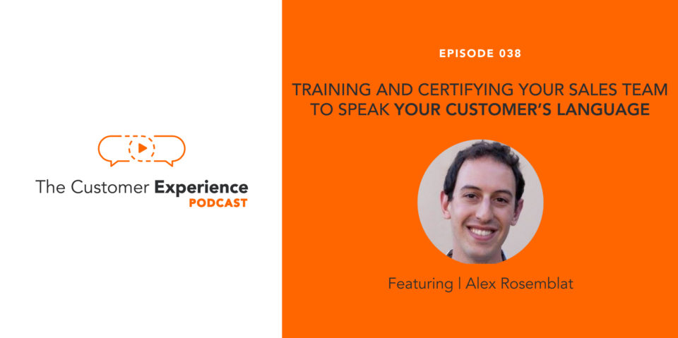 Training and Certifying Your Sales Team to Speak Your Customer's Language featuring Alex Rosemblat image
