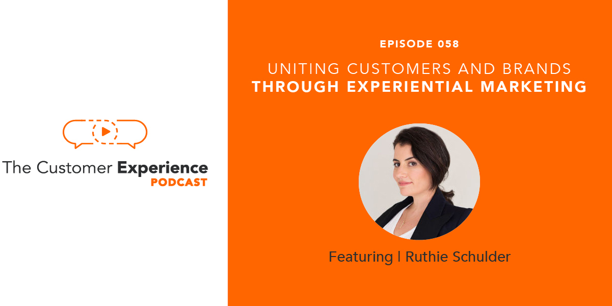 experiential marketing, customer experience, Ruthie Schulder