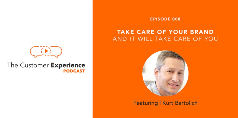 Take Care of Your Brand and It Will Take Care of You featuring Kurt Bartolich image