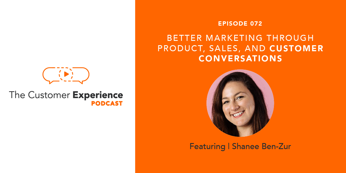 Shanee Ben-Zur, marketing, product marketing, growth marketing, customer conversations