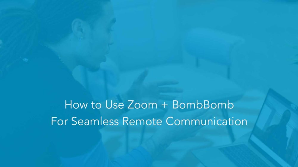 Zoom and BombBomb